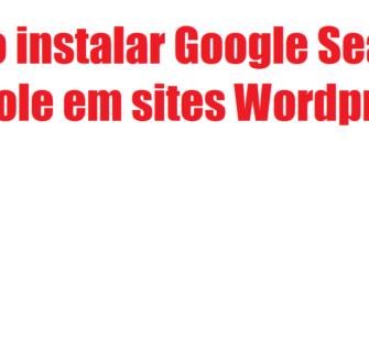 Como instalar Google Search Console em sites Wordpress